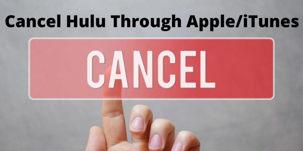 Cancel Hulu  Subscription Through Apple or iTunes