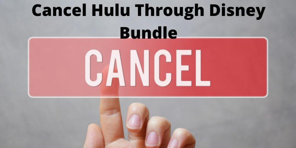 Cancel Hulu  Subscription Through Disney Bundle