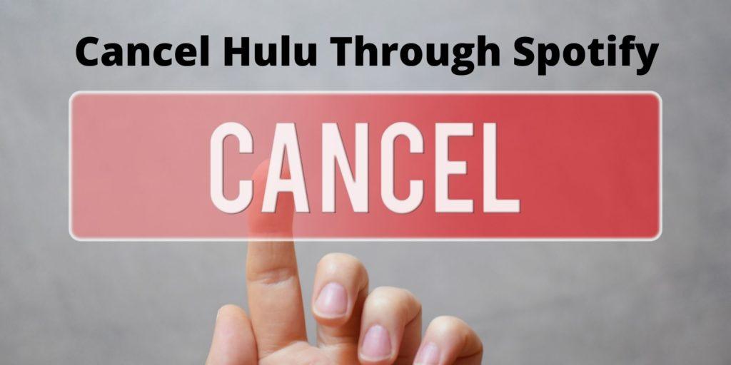 Cancel Hulu  Subscription Through Spotify