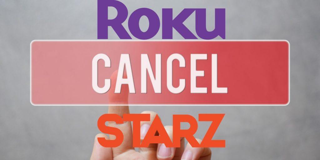 cancel starz subscription through roku